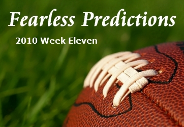 fearlesspredictions2010week11